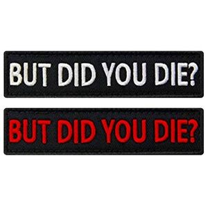 Velcro Patch But Did You Die Embroidered Patches